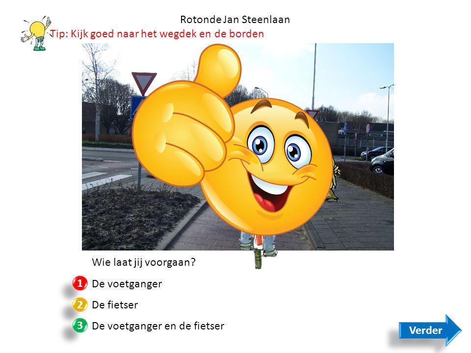Rotonde Jan Steenlaan Wie laat jij voorgaan? De voetganger De fietser De voetganger en de fietser 1 1 2 2 3 3 Verder Tip: Kijk goed naar het wegdek en
