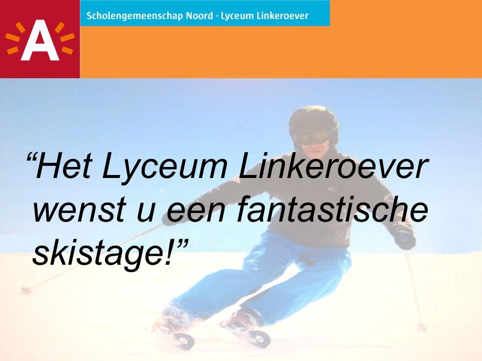 25 Het Lyceum Linkeroever wenst u een fantastische skistage!