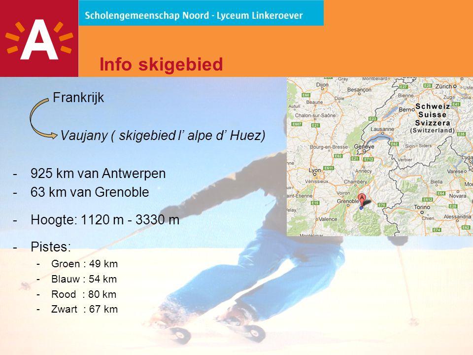 5 Info skigebied Frankrijk Vaujany ( skigebied l' alpe d' Huez) -925 km van Antwerpen -63 km van Grenoble -Hoogte: 1120 m - 3330 m -Pistes: -Groen : 49 km -Blauw : 54 km -Rood : 80 km -Zwart : 67 km