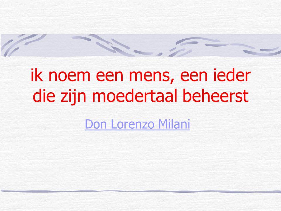 ik noem een mens, een ieder die zijn moedertaal beheerst Don Lorenzo Milani