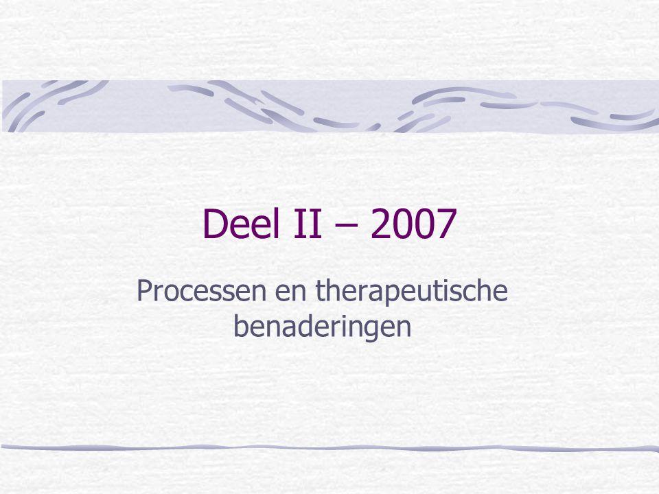 Deel II – 2007 Processen en therapeutische benaderingen