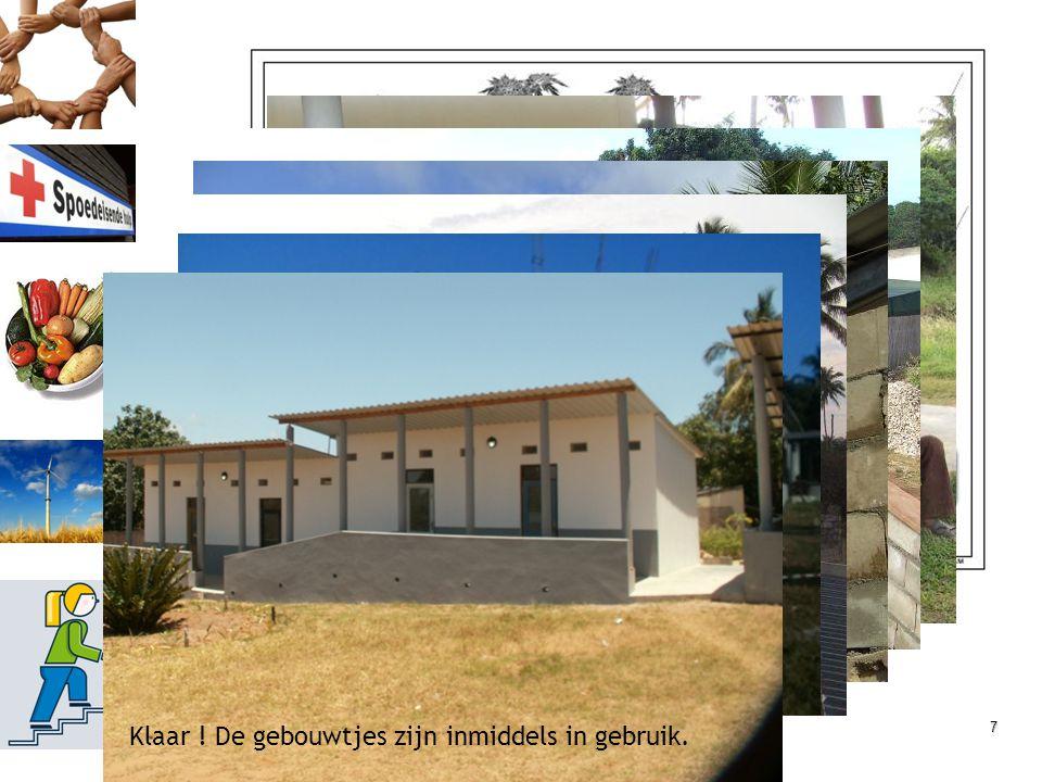 7 De praktijk  Bouw Vaccinatie ruimte en tandarts gebouwtje Klaar ! De gebouwtjes zijn inmiddels in gebruik.