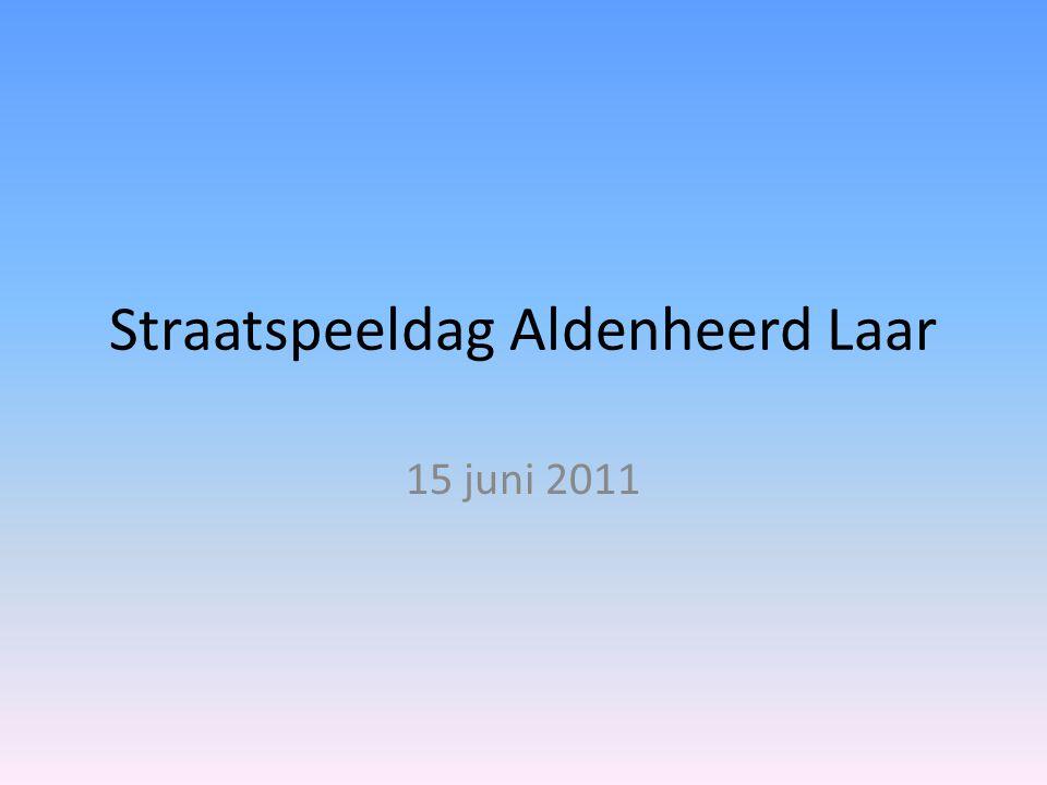 Straatspeeldag Aldenheerd Laar 15 juni 2011