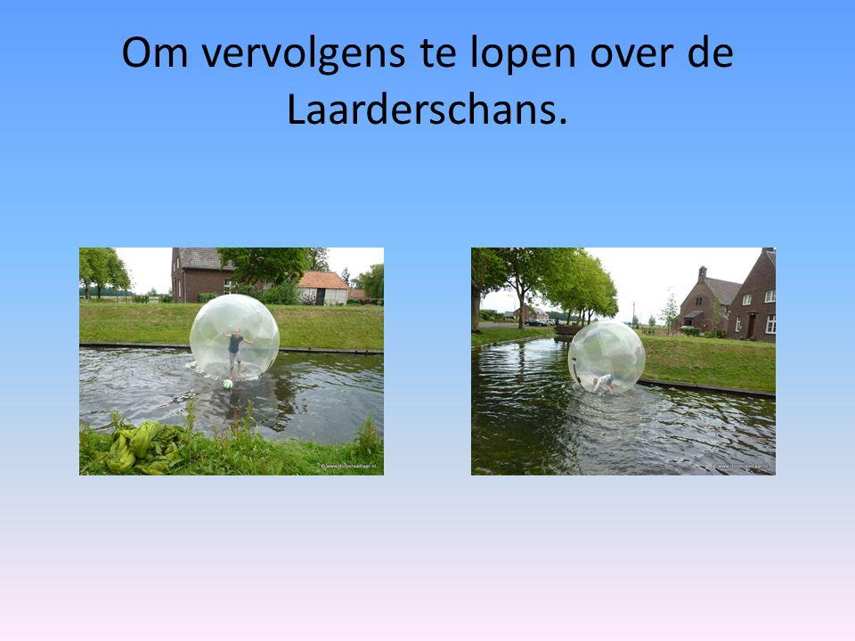 Om vervolgens te lopen over de Laarderschans.