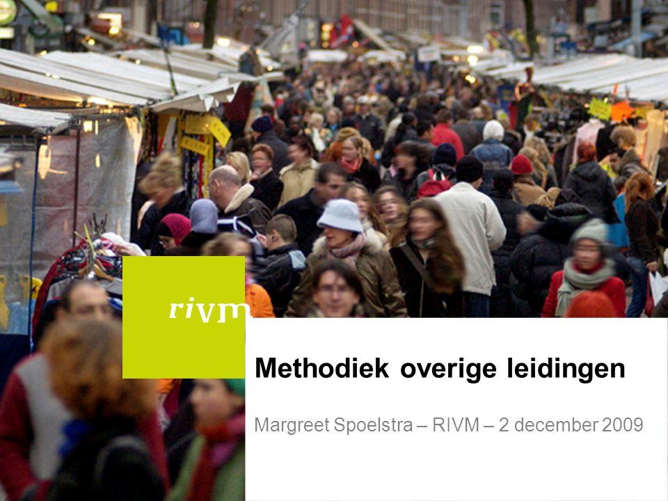 Methodiek overige leidingen Margreet Spoelstra – RIVM – 2 december 2009