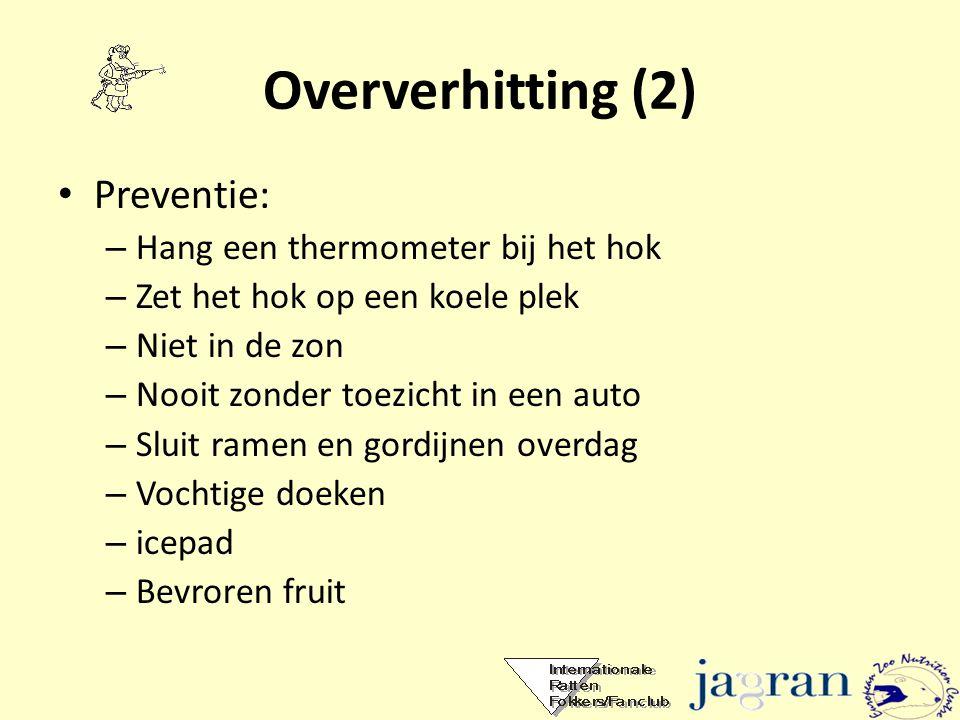 Oververhitting (2) • Preventie: – Hang een thermometer bij het hok – Zet het hok op een koele plek – Niet in de zon – Nooit zonder toezicht in een aut