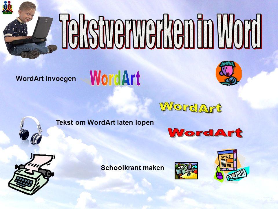 Schoolkrant maken WordArt invoegen Tekst om WordArt laten lopen