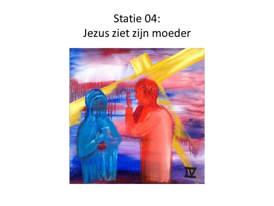 Statie 04: Jezus ziet zijn moeder