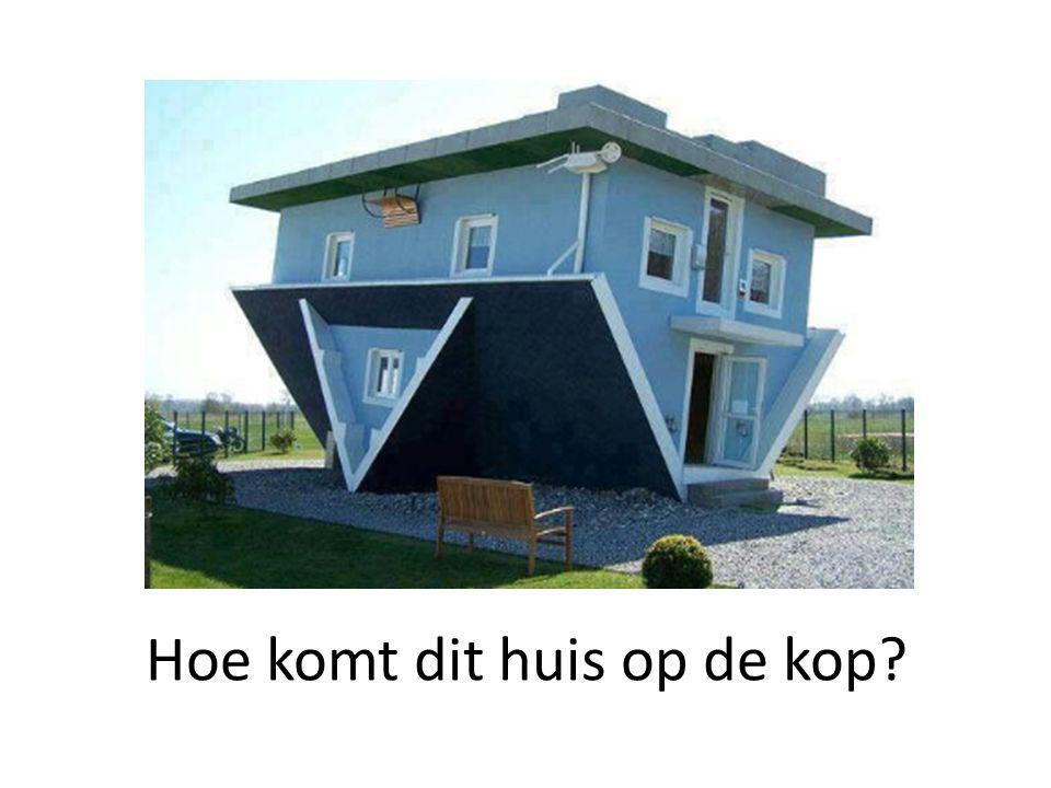 Hoe komt dit huis op de kop?