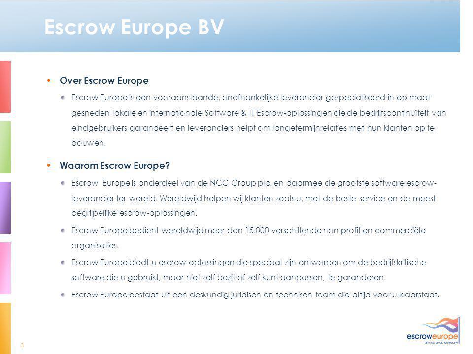 3 Escrow Europe BV • Over Escrow Europe Escrow Europe is een vooraanstaande, onafhankelijke leverancier gespecialiseerd in op maat gesneden lokale en