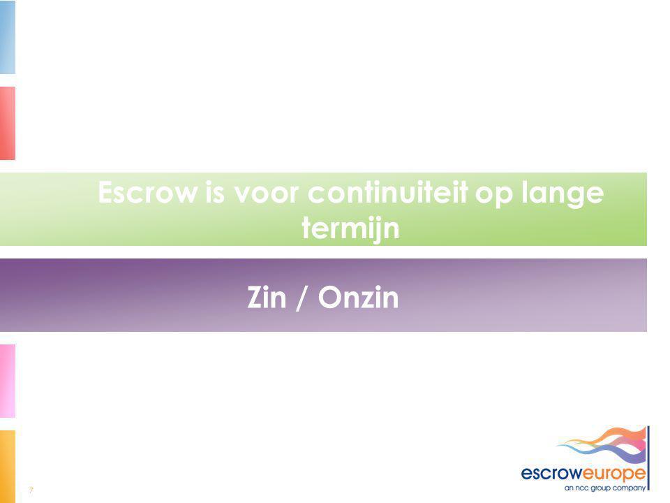 7 Escrow is voor continuiteit op lange termijn Zin / Onzin