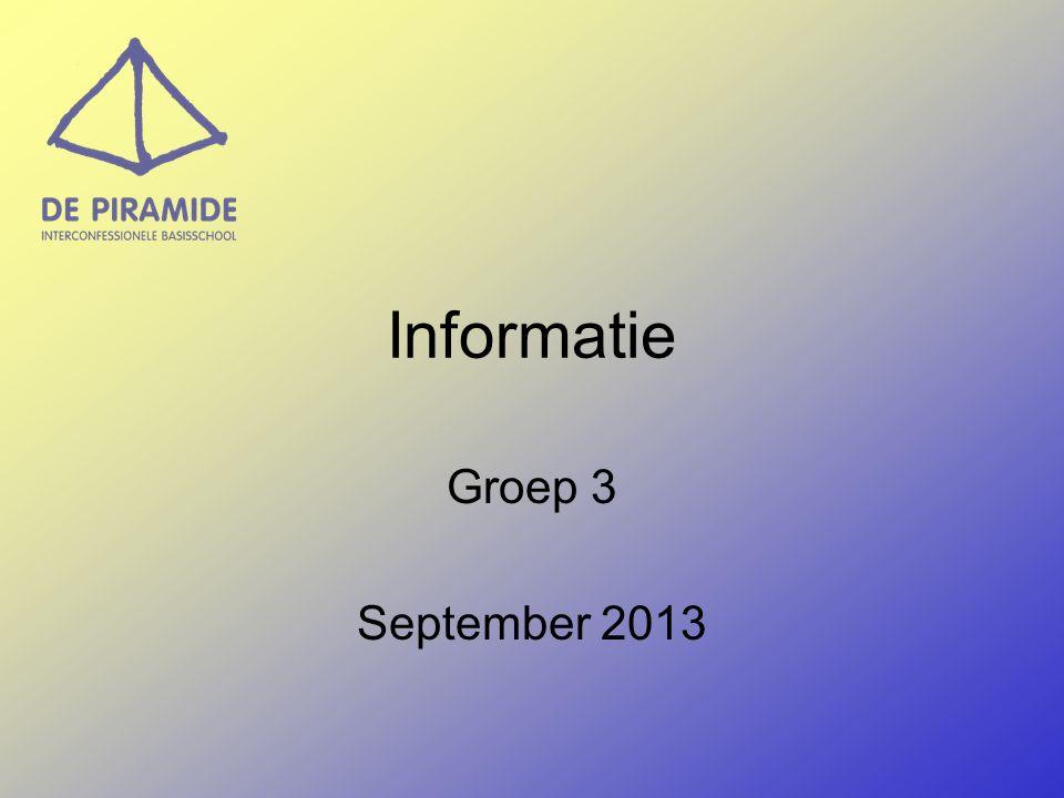 Informatie Groep 3 September 2013