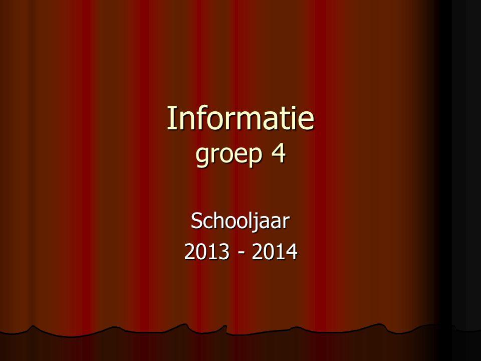 Informatie groep 4 Schooljaar 2013 - 2014
