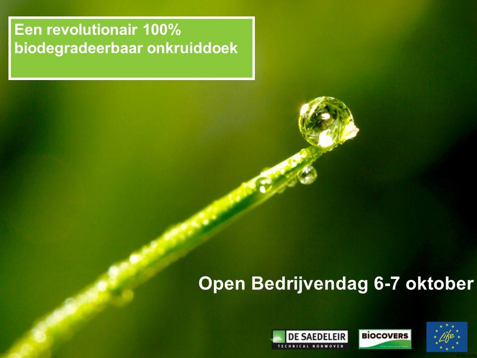 Open Bedrijvendag 6-7 oktober Een revolutionair 100% biodegradeerbaar onkruiddoek