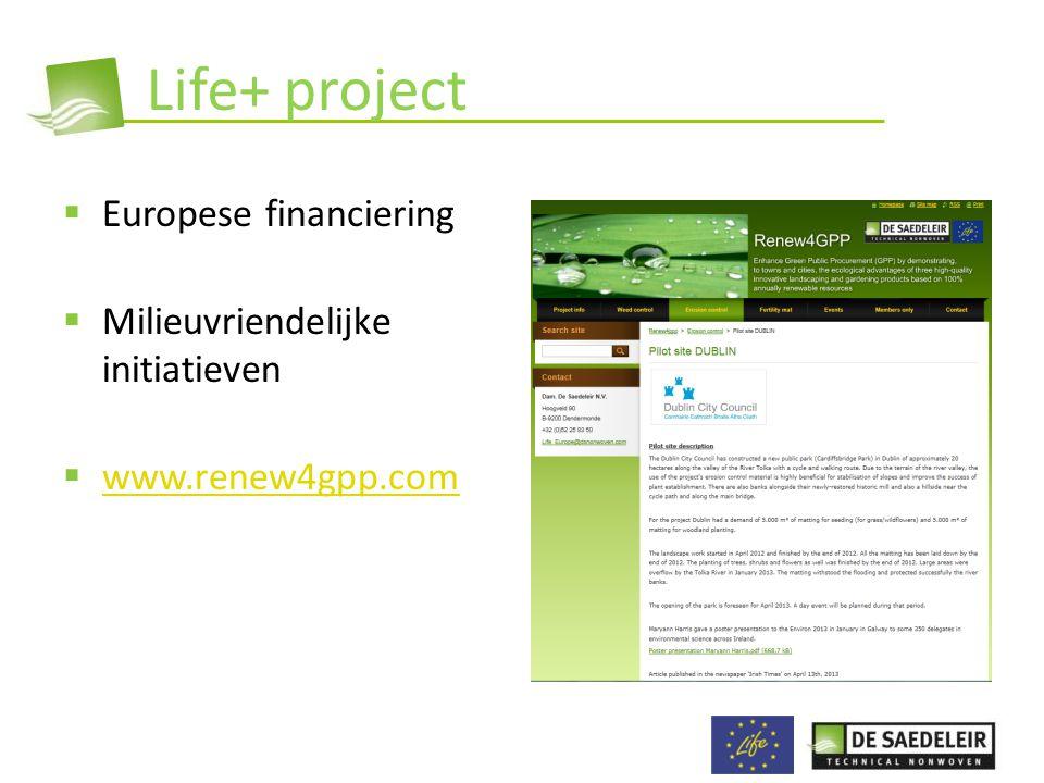 Life+ project  Europese financiering  Milieuvriendelijke initiatieven  www.renew4gpp.com www.renew4gpp.com
