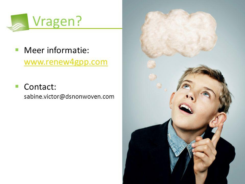 Vragen?  Meer informatie: www.renew4gpp.com www.renew4gpp.com  Contact: sabine.victor@dsnonwoven.com
