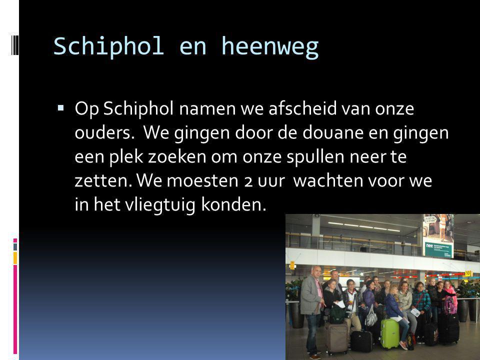 Schiphol en heenweg  Op Schiphol namen we afscheid van onze ouders.