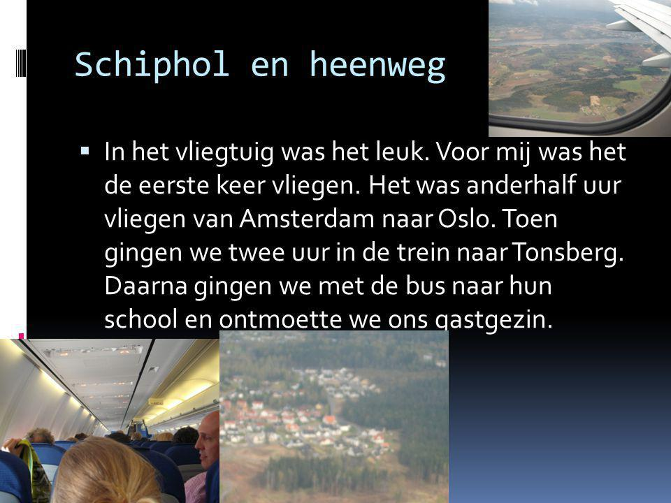 Schiphol en heenweg  In het vliegtuig was het leuk.