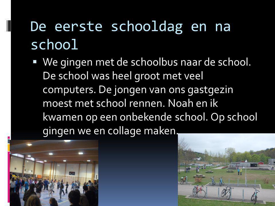 De eerste schooldag en na school  We gingen met de schoolbus naar de school.