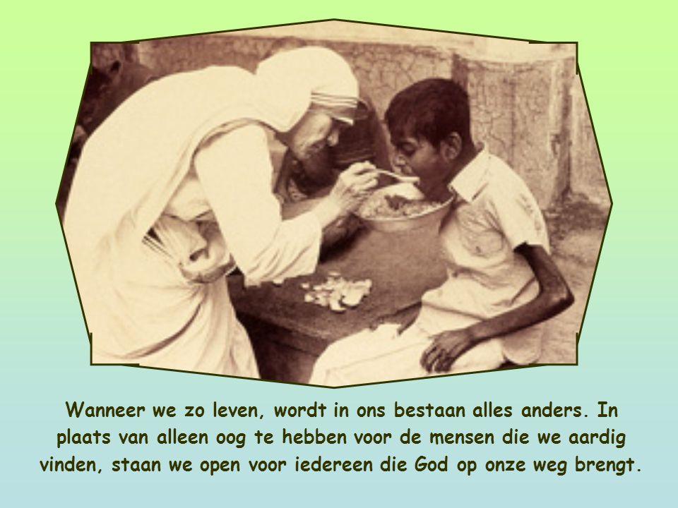 Voor ons geldt hetzelfde. Hoe dichter we bij God komen, door meer en meer in zijn wil te blijven, des te dichter komen we bij elkaar... tot we allen é