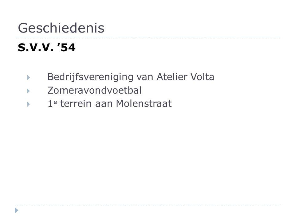 Geschiedenis S.V.V. '54  Bedrijfsvereniging van Atelier Volta  Zomeravondvoetbal  1 e terrein aan Molenstraat