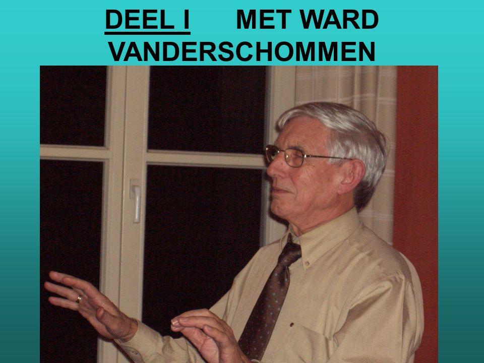 DEEL I MET WARD VANDERSCHOMMEN