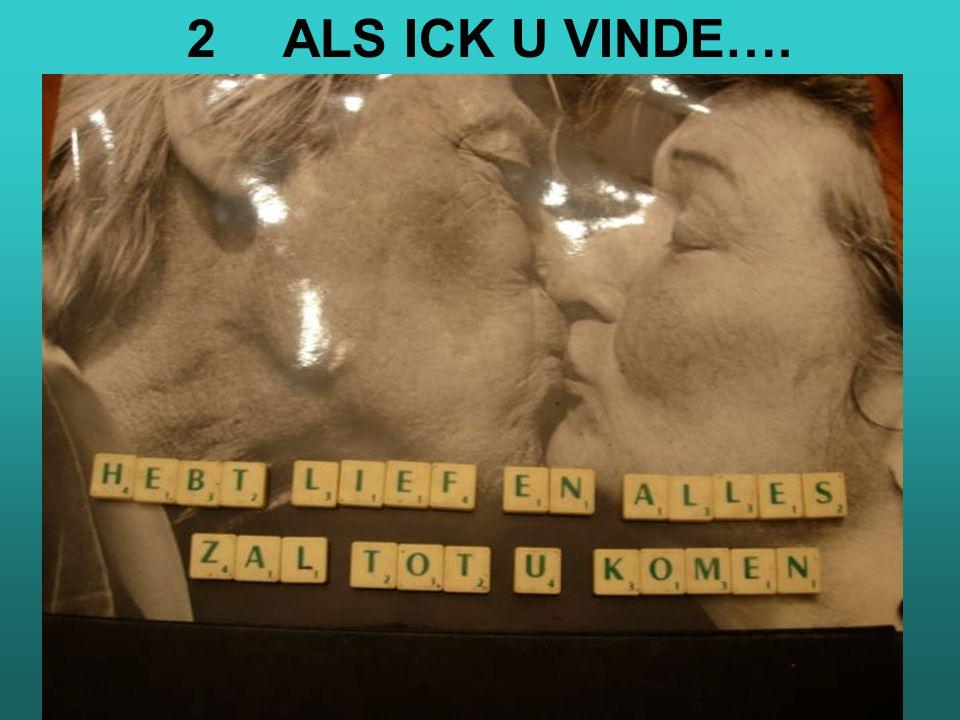 2 ALS ICK U VINDE….