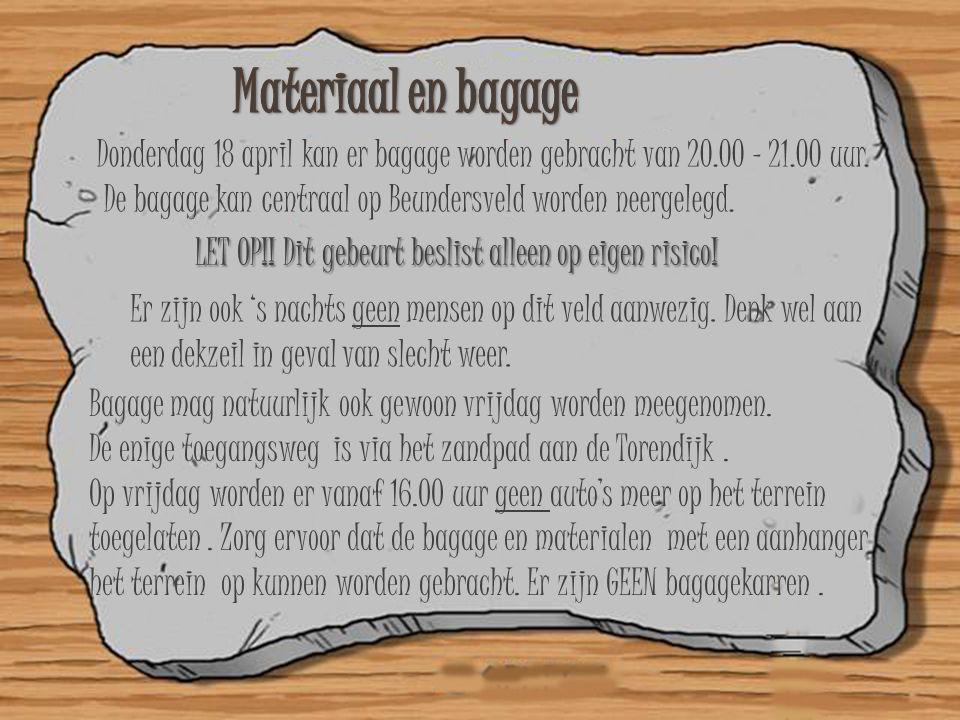 Donderdag 18 april kan er bagage worden gebracht van 20.00 – 21.00 uur. De bagage kan centraal op Beundersveld worden neergelegd. LET OP!! Dit gebeurt