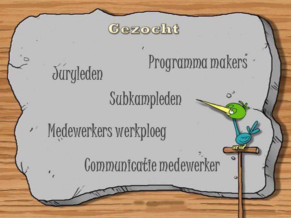 Programma makers Juryleden Subkampleden Medewerkers werkploeg Communicatie medewerker