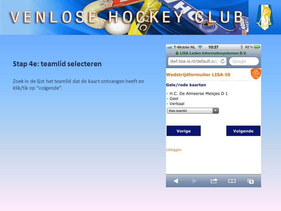 """Stap 4e: teamlid selecteren Zoek in de lijst het teamlid dat de kaart ontvangen heeft en klik/tik op """"volgende""""."""