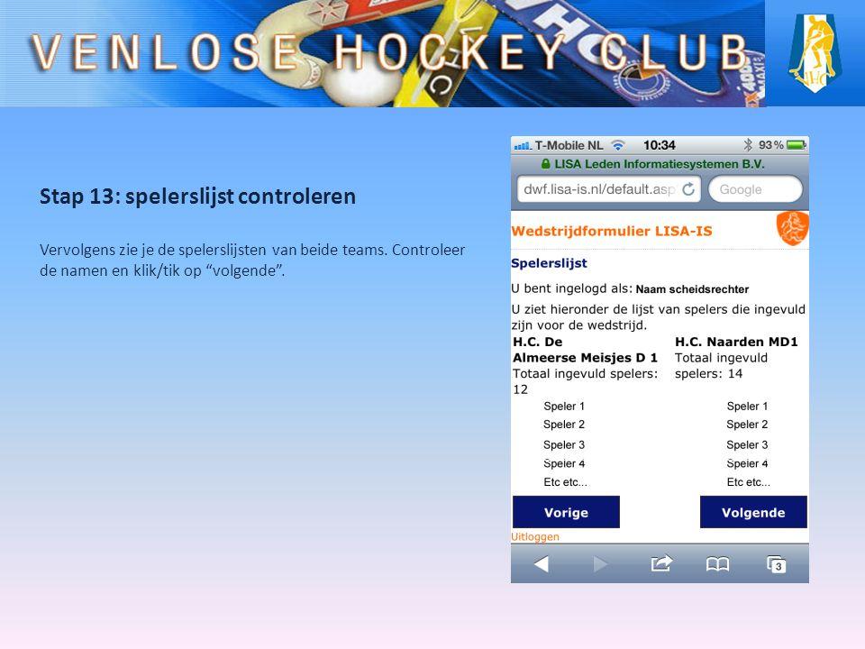 """Stap 13: spelerslijst controleren Vervolgens zie je de spelerslijsten van beide teams. Controleer de namen en klik/tik op """"volgende""""."""