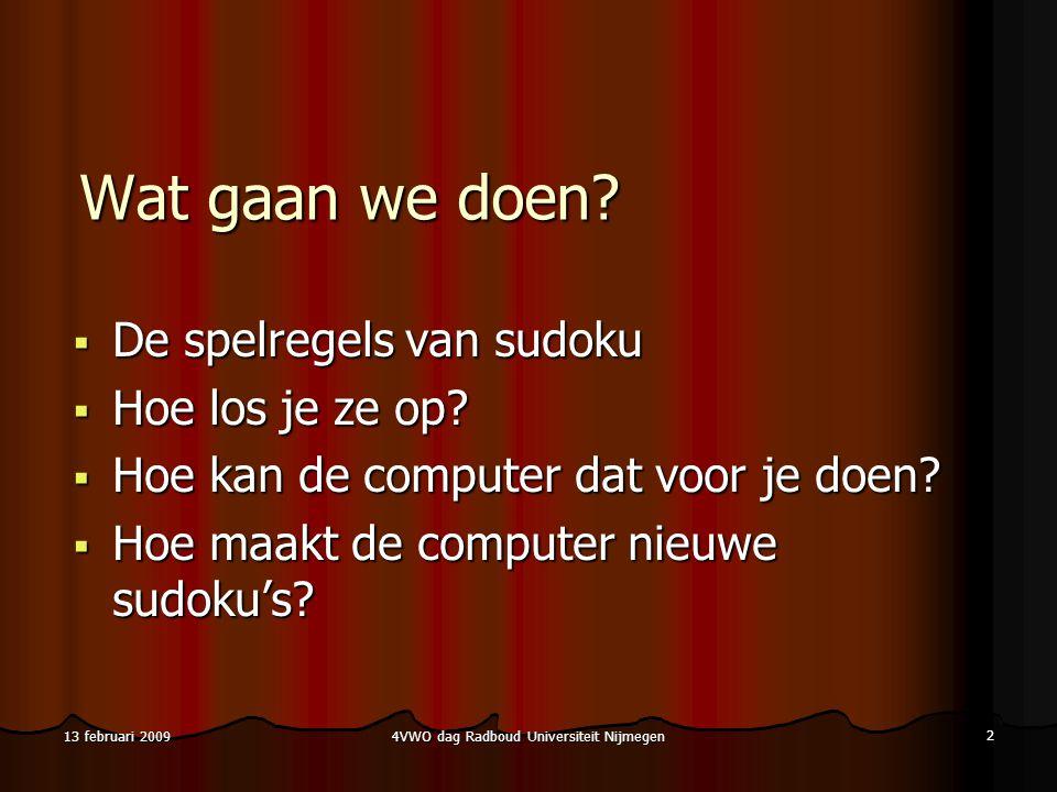 4VWO dag Radboud Universiteit Nijmegen 2 13 februari 2009 Wat gaan we doen.