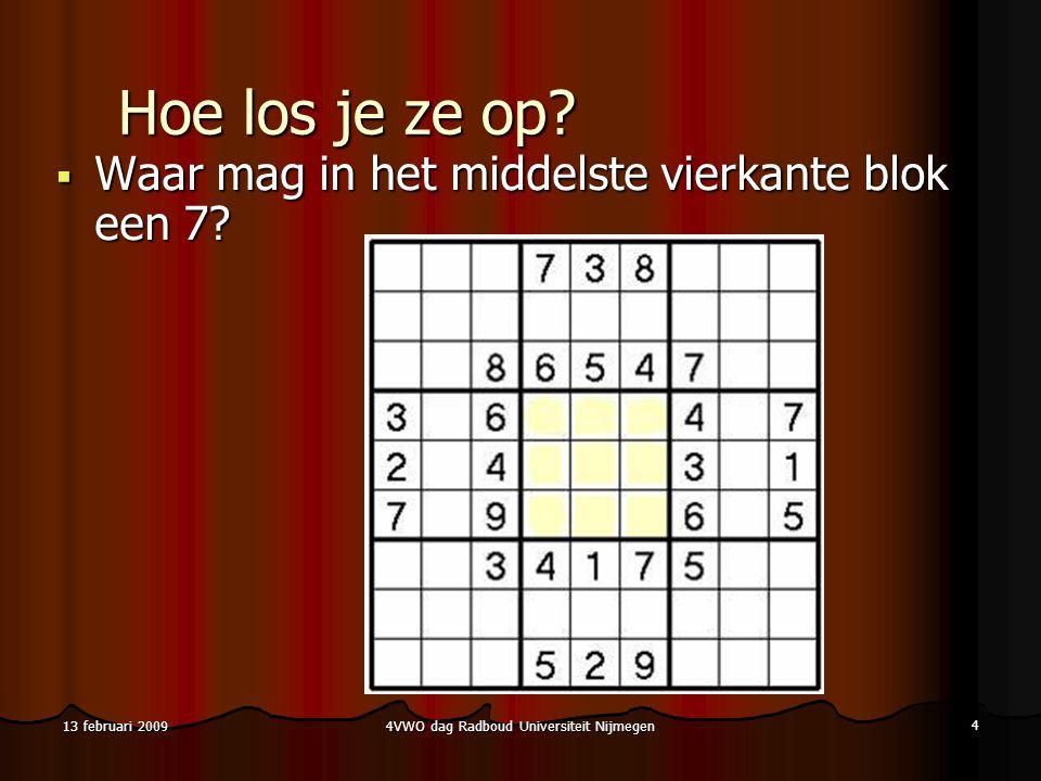 4VWO dag Radboud Universiteit Nijmegen 15 13 februari 2009 Backtracking voorbeeld