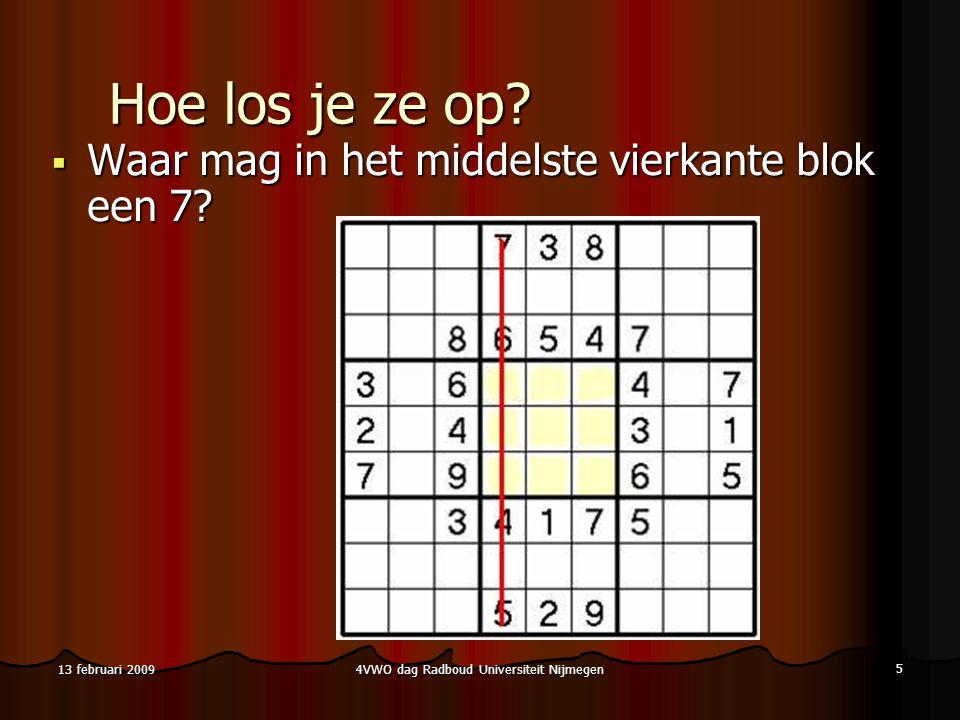 4VWO dag Radboud Universiteit Nijmegen 26 13 februari 2009 Heuvelklimmen voorbeeld Deze heeft 16 oplossingen Vervang de 9 door 1: 5 oplossingen 2: geen oplossing 3: 3 oplossingen 4 of hoger: geen, of meer dan 3 oplossingen Beste: vervang door 3