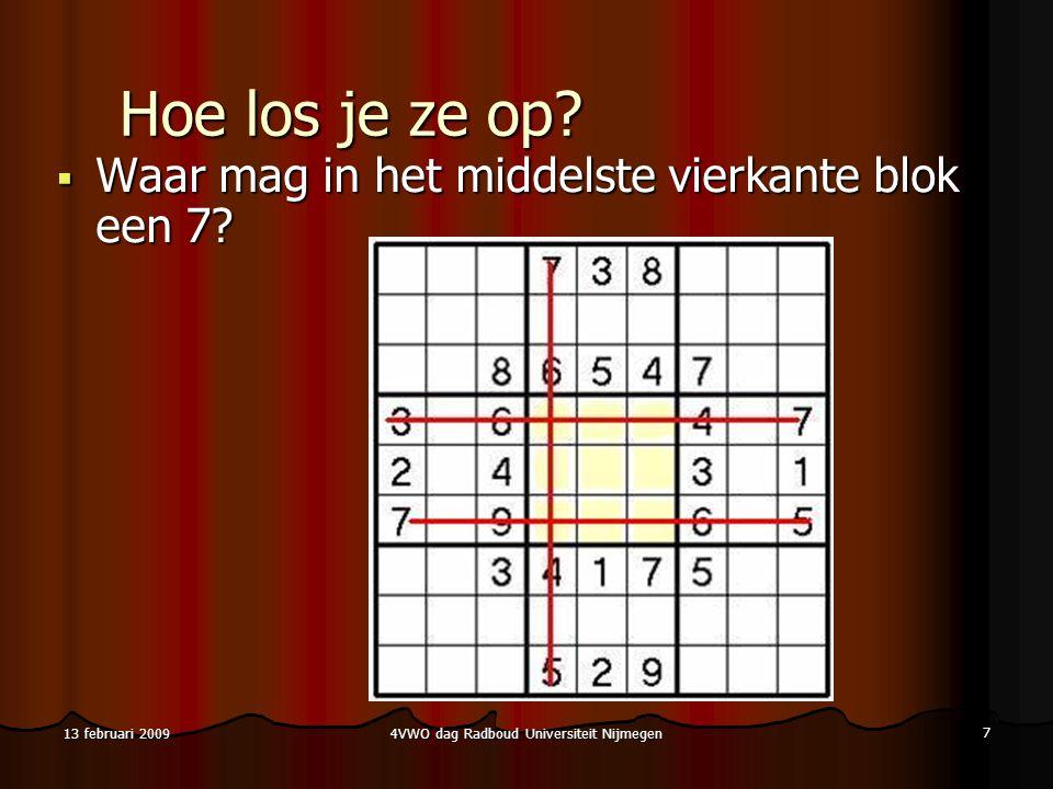 4VWO dag Radboud Universiteit Nijmegen 18 13 februari 2009 Backtracking voorbeeld