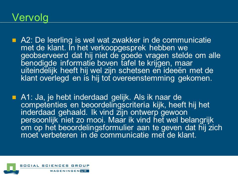 Vervolg  A2: De leerling is wel wat zwakker in de communicatie met de klant.
