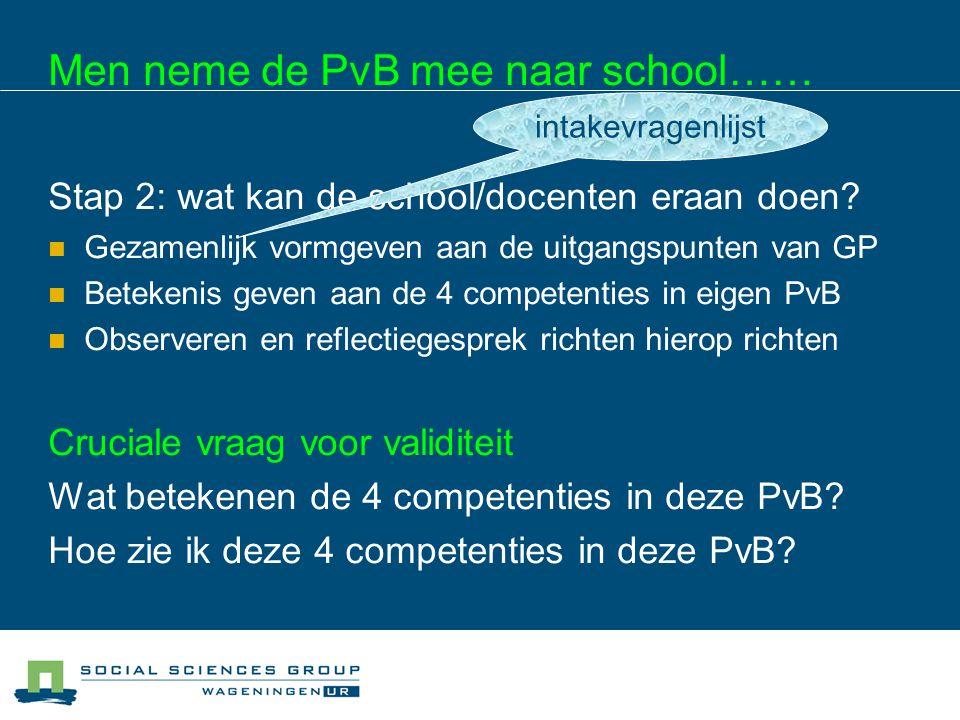 Men neme de PvB mee naar school…… Stap 2: wat kan de school/docenten eraan doen.