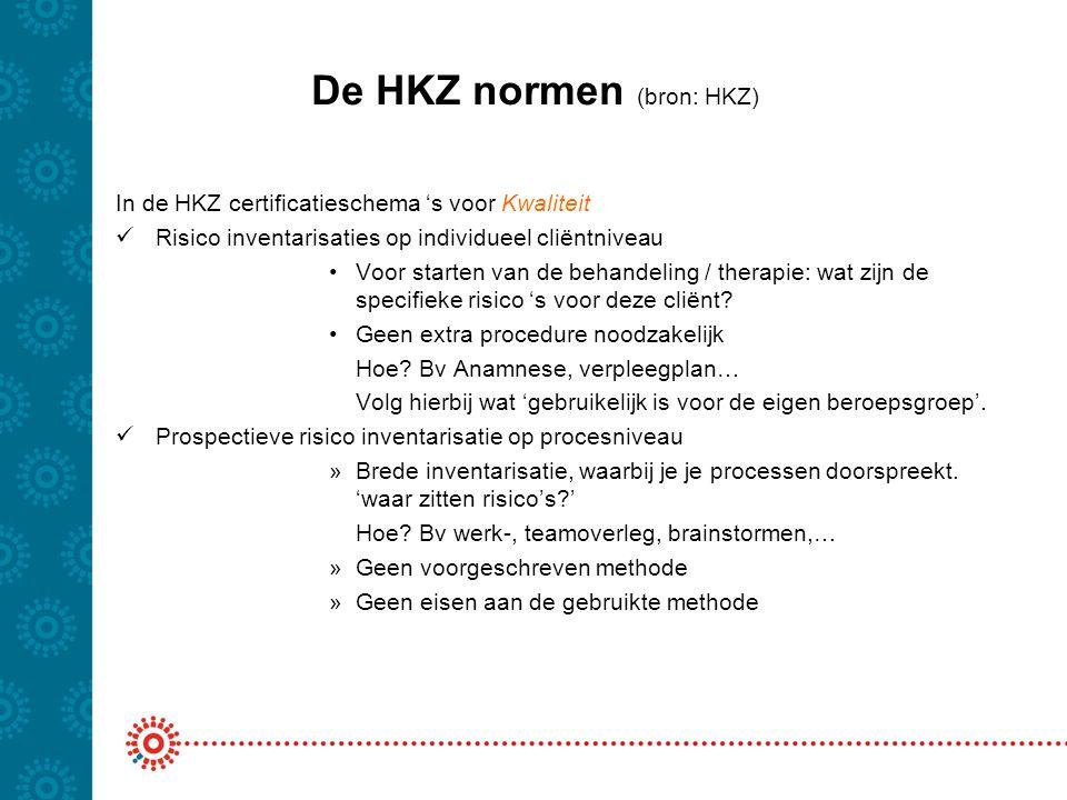 De HKZ normen (bron: HKZ) In de HKZ certificatieschema 's voor Kwaliteit  Risico inventarisaties op individueel cliëntniveau •Voor starten van de beh