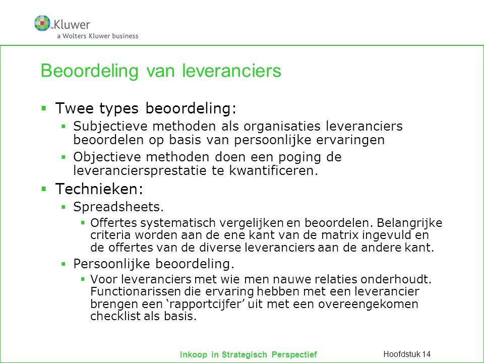 Inkoop in Strategisch Perspectief Beoordeling van leveranciers  Twee types beoordeling:  Subjectieve methoden als organisaties leveranciers beoordel