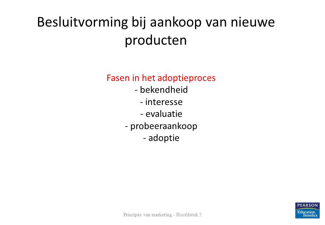Fasen in het adoptieproces - bekendheid - interesse - evaluatie - probeeraankoop - adoptie 26 Besluitvorming bij aankoop van nieuwe producten Principe