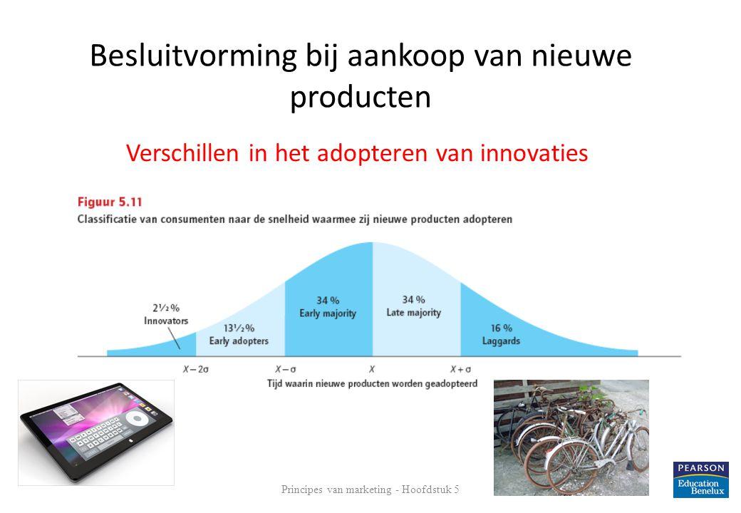 Verschillen in het adopteren van innovaties 27 Besluitvorming bij aankoop van nieuwe producten Principes van marketing - Hoofdstuk 5