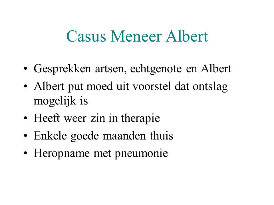 Casus Meneer Albert •Korte prognose •Albert verzwakt, maar blijft helder •Wil doorgaan want, geen last van dialyse •Albert overlijdt tussen twee dialysedagen in