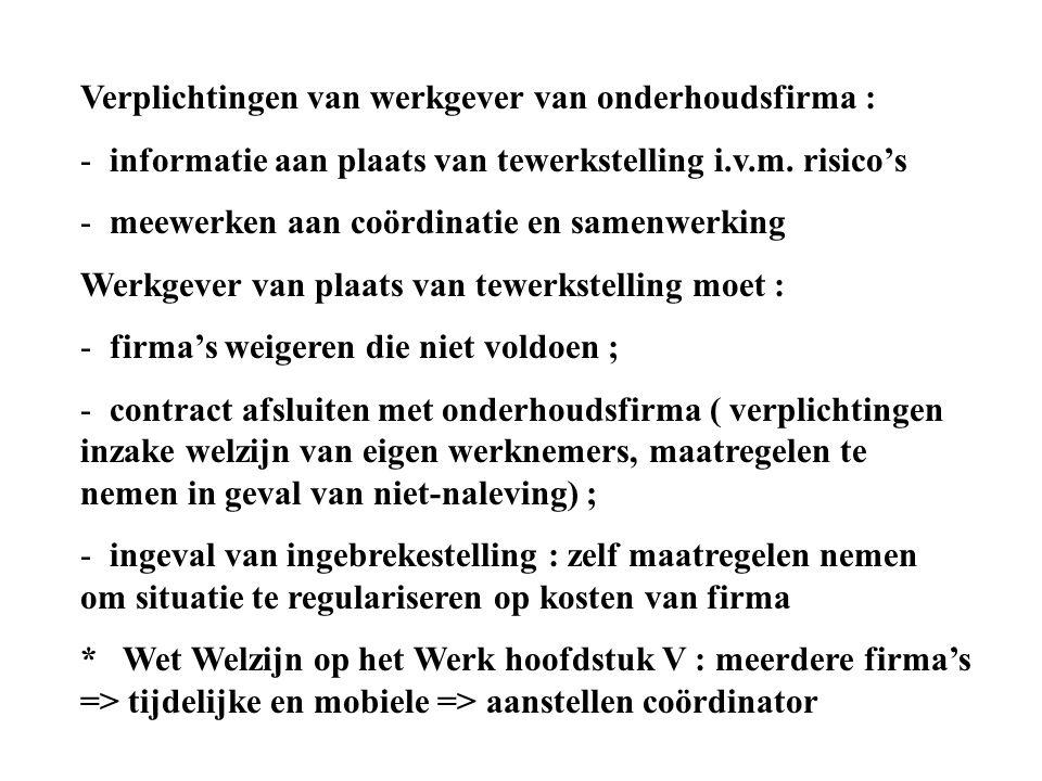 Verplichtingen van werkgever van onderhoudsfirma : - informatie aan plaats van tewerkstelling i.v.m.