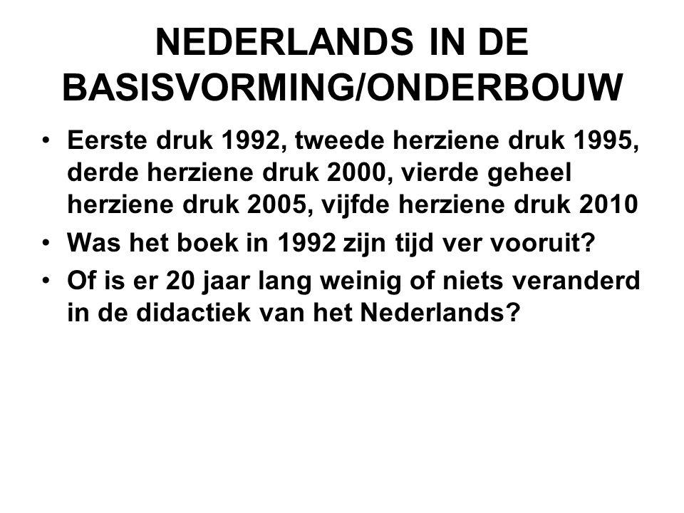 Didactiekboeken v.o./s.o vanaf 1969 •Zeggenschap (Griffioen/Damsma), 1974 en 1978 •Moedertaaldidactiek (Leidse Werkgroep), 1980, 1983 en 1986 •Tegenspraak (Griffioen), 1982 •Leren leven in taal (Daems e.a.), 1982 •Wegwijzer (Vos/Wierdsma), 1983 •Instrumentaal (Van Peer/Tielemans), 1984 •Vakwerk (Van der Veur e.a.), 1986 •Nederlands in de basisvorming/onderbouw (Bonset e.a.), 1992-heden •Taal verwerven op school (Daems e.a.), 2004-heden