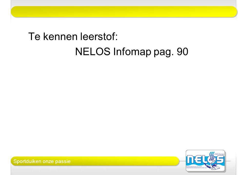 Sportduiken onze passie Te kennen leerstof: NELOS Infomap pag. 90