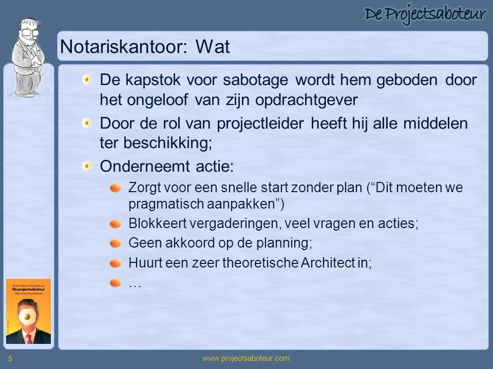www.projectsaboteur.com 5 Notariskantoor: Wat De kapstok voor sabotage wordt hem geboden door het ongeloof van zijn opdrachtgever Door de rol van proj