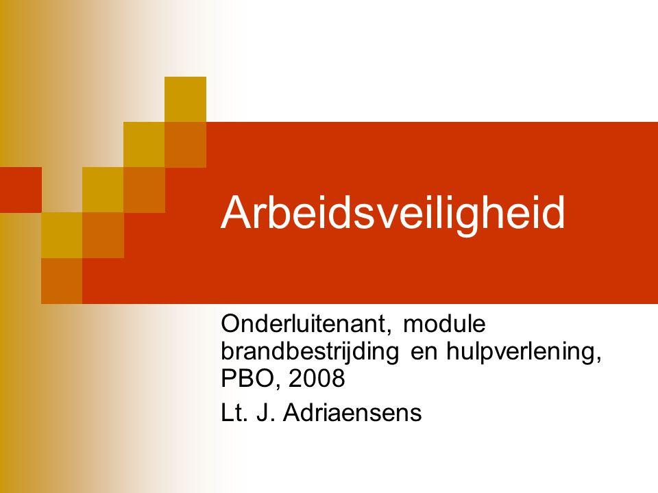 Arbeidsveiligheid Onderluitenant, module brandbestrijding en hulpverlening, PBO, 2008 Lt.
