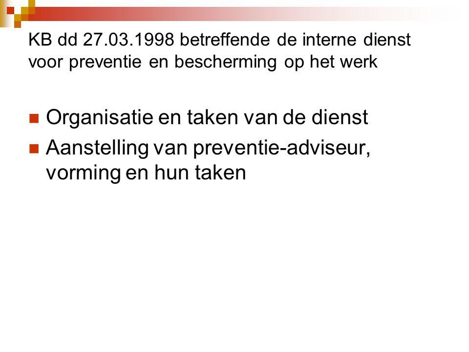 KB dd 27.03.1998 betreffende de interne dienst voor preventie en bescherming op het werk  Organisatie en taken van de dienst  Aanstelling van preventie-adviseur, vorming en hun taken