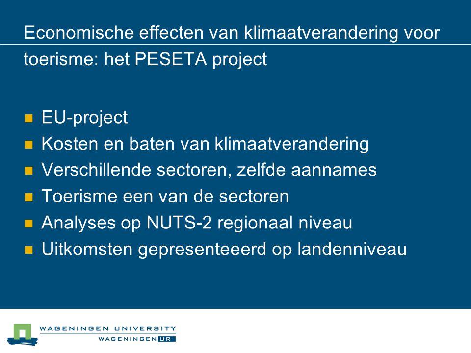 Economische effecten van klimaatverandering voor toerisme: het PESETA project  EU-project  Kosten en baten van klimaatverandering  Verschillende se