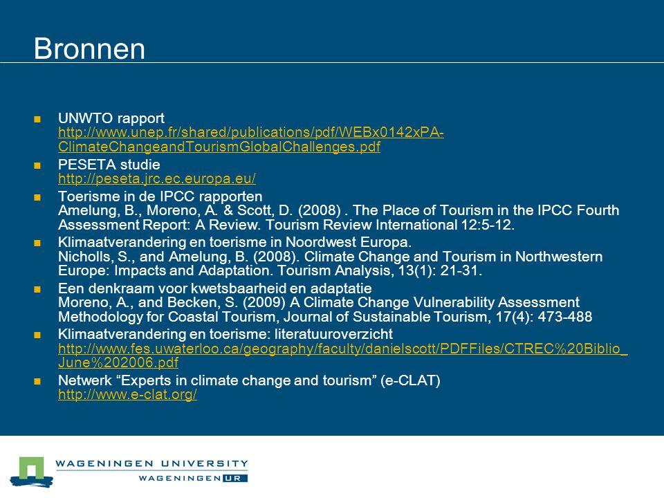 Bronnen  UNWTO rapport http://www.unep.fr/shared/publications/pdf/WEBx0142xPA- ClimateChangeandTourismGlobalChallenges.pdf http://www.unep.fr/shared/
